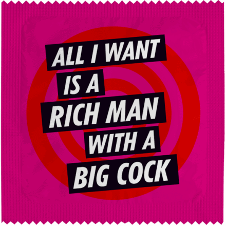 Condom All I Want Is A Rich Man With A Big Cock (dean Morris)