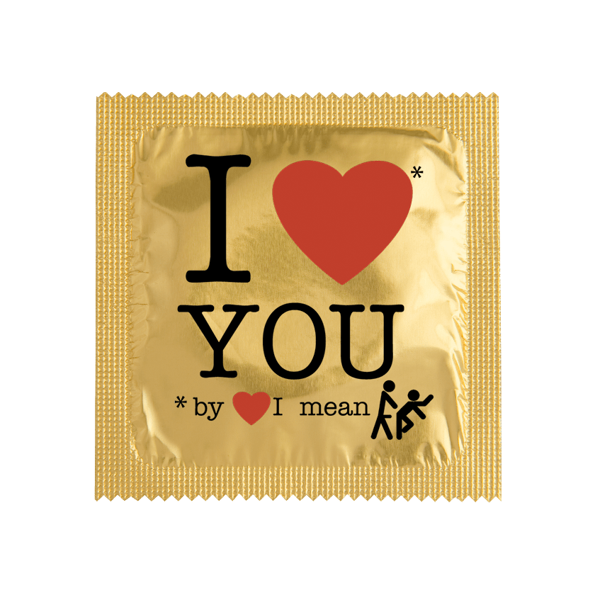 Condom I LOVE YOU BY YOU I MEAN....