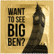 WANT TO SEE BIG BEN
