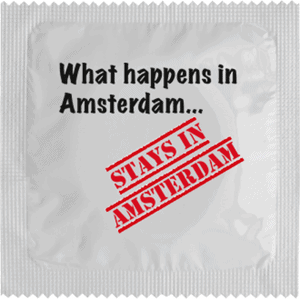 WHAT HAPPENS IN AMSTERDAM STAYS IN AMSTERDAM