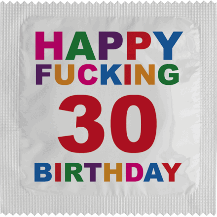 Condom Happy Fucking Birthday 30