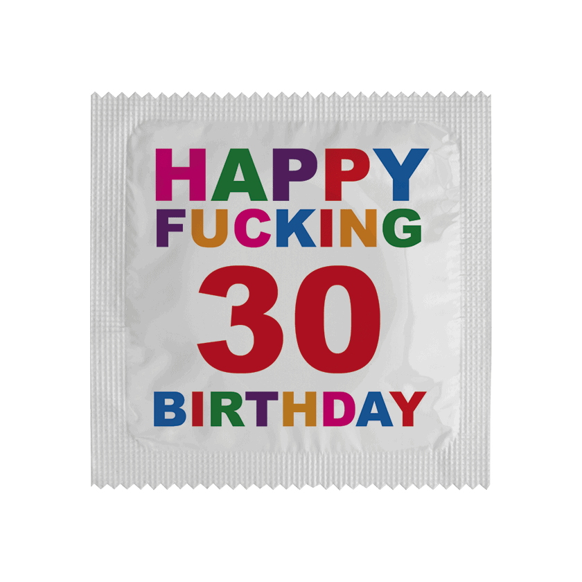 Happy Fucking Birthday 30