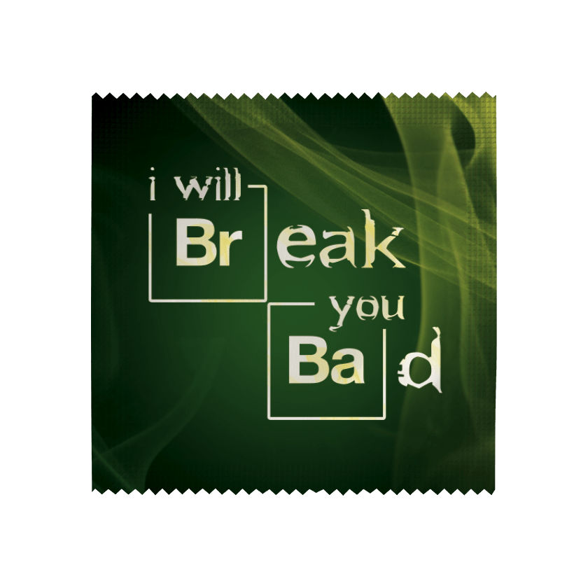 Préservatif I will Break you Bad